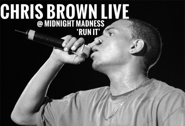 Chris Brown Live @ Midnight Madness: Run It
