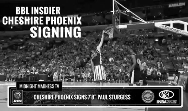 BBL INSIDER: CHESHIRE PHOENIX SIGNS 7'8″ PAUL STURGESS