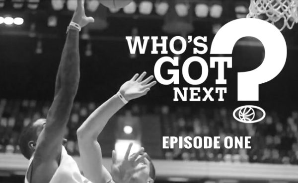 WHO'S GOT NEXT? EP.1
