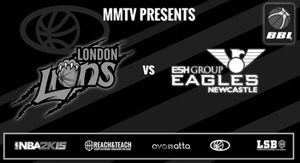 BBL COURT REPORT: LONDON LIONS VS NEWCASTLE EAGLES