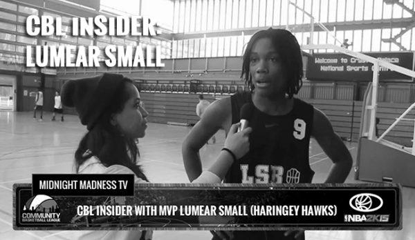 CBL INSIDER: @SWAZRYMACALY INTERVIEWS LUMEAR SMALL (HARINGEY HAWKS)